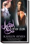 Angel After Dark | Kahlen Aymes