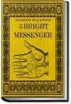 The Bright Messenger | Algernon Blackwood