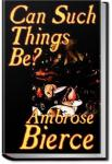 Can Such Things Be? | Ambrose Bierce