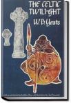 The Celtic Twilight | W. B. Yeats