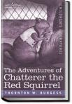 The Adventures of Chatterer the Red Squirrel | Thornton W. Burgess