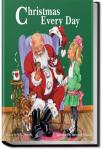 Christmas Every Day and Other Stories   William Dean Howells