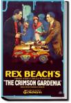 The Crimson Gardenia and Other Tales of Adventure | Rex Beach