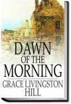Dawn of the Morning | Grace Livingston Hill