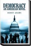 Democracy, an American novel | Henry Adams