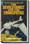 The Devolutionist and the Emancipatrix | Homer Eon Flint