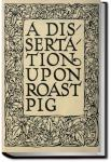 A Dissertation Upon Roast Pig | Charles Lamb