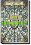 A Dome of Many-Coloured Glass | Amy Lowell