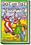 Dot and Tot of Merryland | L. Frank Baum