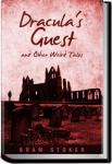 Dracula's Guest and Other Weird Tales   Bram Stoker