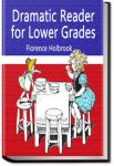 Dramatic Reader for Lower Grades | Florence Holbrook