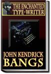 The Enchanted Typewriter | John Kendrick Bangs