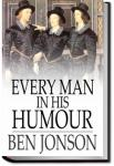 Every Man in His Humor | Ben Jonson