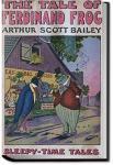 The Tale of Ferdinand Frog | Arthur Scott Bailey