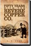 Fifty years with the Revere Copper Co. | S. T. Snow