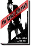The Ghost Breaker - A Novel | Charles Goddard and Paul Dickey
