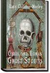 Greek and Roman Ghost Stories | Lacy Collison-Morley