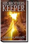 His Brother's Keeper | Charles Monroe Sheldon