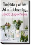 The History of the Art of Tablesetting | Claudia Quigley Murphy