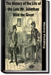 The History of the Life of Mr Jonathan Wild, The Great | Henry Fielding