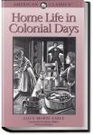 Home Life in Colonial Days | Alice Morse Earle