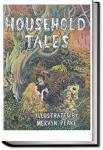 Household Tales by Brothers Grimm | Wilhelm Grimm and Jacob Grimm