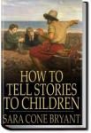 How to Tell Stories to Children | Sara Cone Bryant