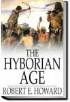 The Hyborian Age | Robert E. Howard
