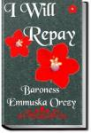I Will Repay | Baroness Emmuska Orczy
