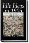 Idle Ideas in 1905 | Jerome K. Jerome