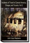 Incidents of Travel in Central America, Chiapas, and Yucatan, Vol. II. | John L. Stephens