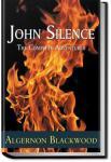 Three John Silence Stories | Algernon Blackwood