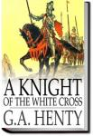 A Knight of the White Cross | G. A. Henty