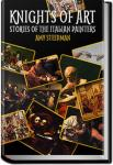 Knights of Art - Stories of the Italian Painters | Amy Steedman