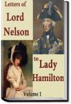 The Letters of Lord Nelson to Lady Hamilton, Volume 1 | Horatio Nelson