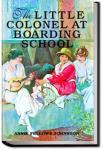 The Little Colonel at Boarding-School | Annie F. Johnston