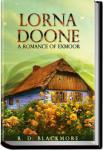 Lorna Doone: A Romance of Exmoor | R. D. Blackmore