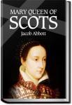 Mary Queen of Scots | Jacob Abbott