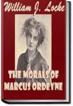 The Morals of Marcus Ordeyne : a Novel | William John Locke