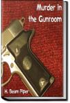 Murder in the Gunroom | H. Beam Piper