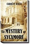 The Mystery of the Sycamore | Carolyn Wells