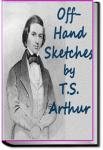 Off-Hand Sketches | T. S. Arthur