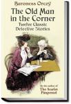 The Old Man in the Corner | Baroness Emmuska Orczy