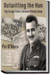 Outwitting the Hun: My Escape From A German Prison Camp | Pat O'Brien
