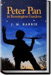 Peter Pan in Kensington Gardens | J. M. Barrie