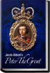 Peter the Great | Jacob Abbott