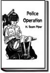 Police Operation | H. Beam Piper