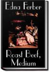 Roast Beef, Medium | Edna Ferber
