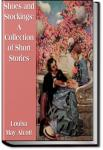 Shoes and Stockings: A Collection of Short Stories | Louisa May Alcott