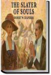 The Slayer Of souls | Robert W. Chambers
